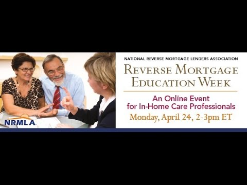 Reverse Mortgage Education Week Webinar: Paying the Bill: Talking to Home Care Clients About Money