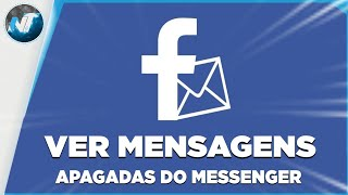 Como ver MENSAGENS APAGADAS do MESSENGER do Facebook - 2018