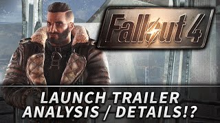 Fallout 4 : LARGE Raids, Synth Paranoia, and MUCH MORE! (Launch Trailer Analysis)