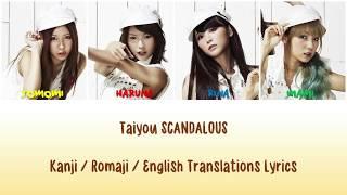 SCANDAL - Taiyou SCANDALOUS Lyrics [Kan/Rom/Eng Translations]
