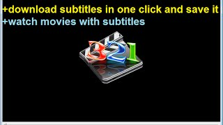 Media player classic (Use and download subtitle, change fonts and language)