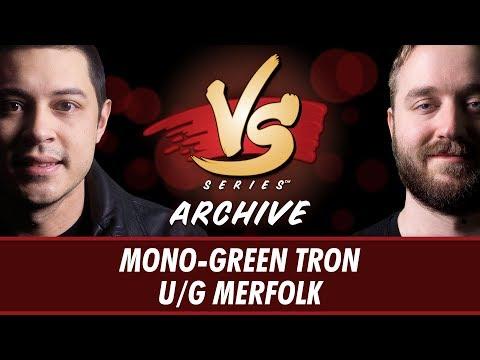 10/26/2017 - Tom Vs. Ross: Mono-Green Tron Vs. U/G Merfolk [Modern]
