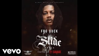 FBG Duck - Slide (Remix - Audio) ft. 21 Savage