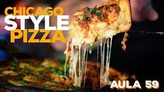 Aula 59 - Chicago Style Pizza (Como fazer pizza funda de Chicago) / Cansei de Ser Chef