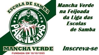 Baixar Mancha Verde na Feijoada da Liga das Escolas de Samba.