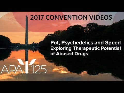 Pot, Psychedelics and Speed - Exploring Therapeutic Potential of Abused Drugs