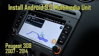 Install 7 inch car Android 9.0 Multimedia Unit for Peugeot 308 2007-2014