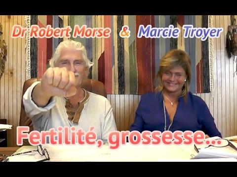 Dr Robert Morse [En, Fr] — Fertilité, grossesse… et après !