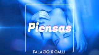 Palacio x Galli - PIENSAS ( Prod by Eme)