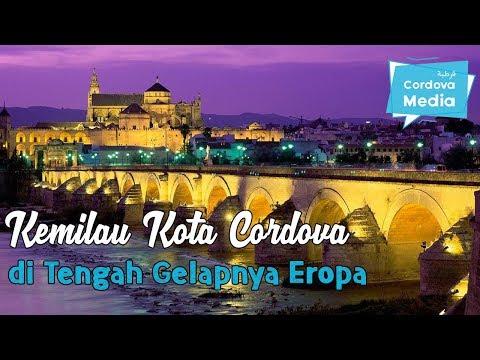 Kemilau Kota Cordova di Tengah Gelapnya Eropa