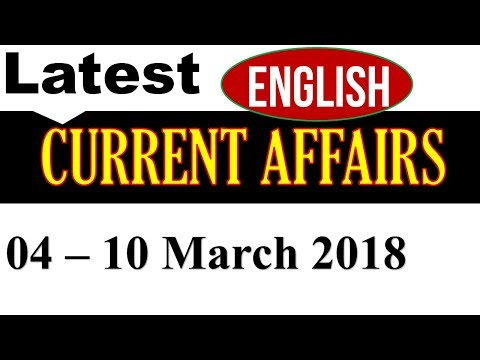 Latest GK March 4 to 10, 2018 in English - Latest Current Affairs