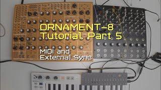 Ornament-8 Tutorial Part 5. MIDI and External Sync.