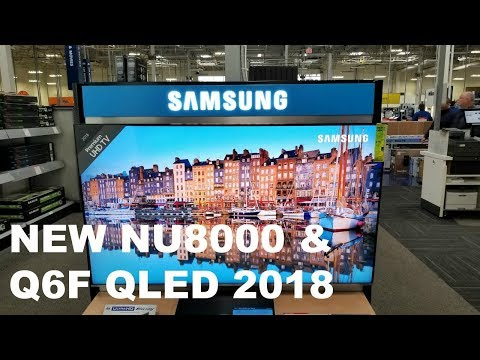 First Look at Samsung NU8000 and Qled Q6F 2018 ($799 DLLS) - YouTube