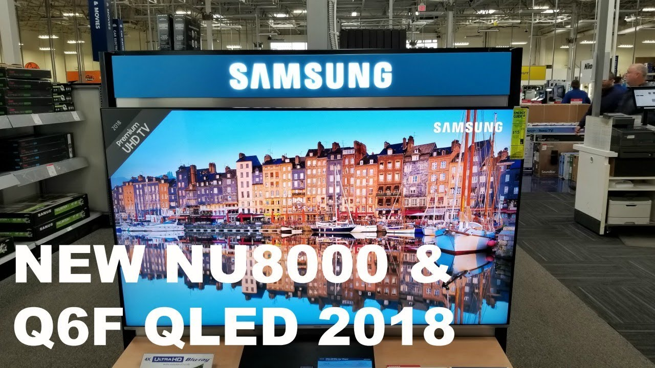 First Look at Samsung NU8000 and Qled Q6F 2018 ($799 DLLS)
