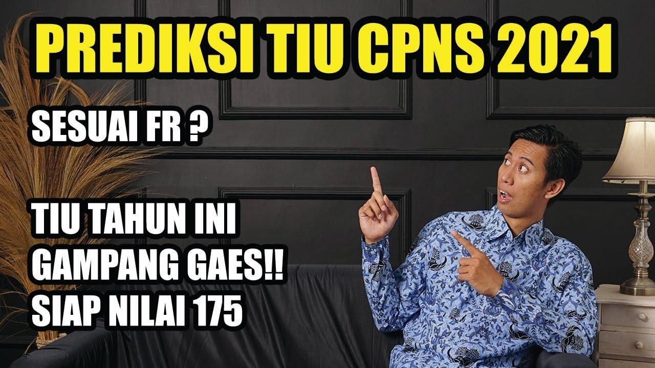 Download PREDIKSI TIU CPNS 2021 - GAMPANG GAES - SESUAI FR ?