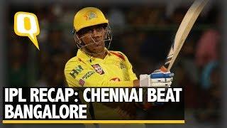 IPL 2018 | Recap: Chennai Super Kings Win a Thriller vs RCB | The Quint