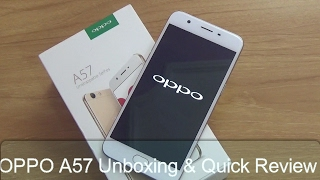 oppo a57 unboxing quick review