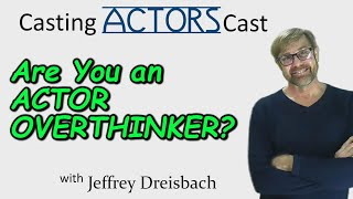 Are You an Actor OverThinker?