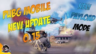 🔴PUBG MOBILE LIVE | New Update 0.15 | New PAYLOAD Mode is Here | Early Access