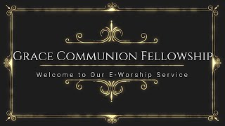 Grace Communion Fellowship - October 25, 2020 Worship Service
