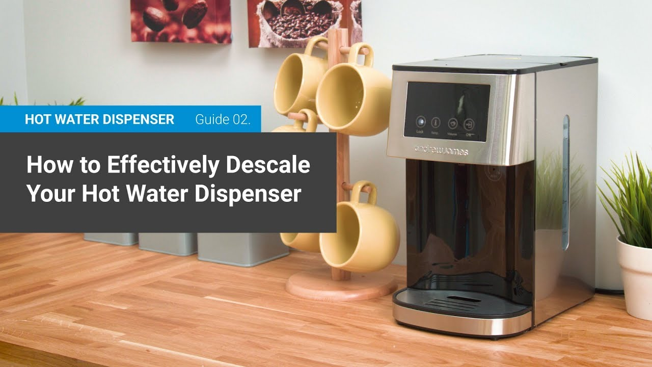 How To Descale Your Hot Water Dispenser Andrew James