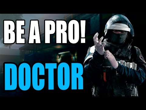 Be a Pro | Doctor | Rainbow Six Siege - Guia Tutorial