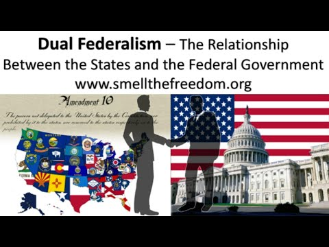 Dual Federalism - The Relationship Between the States and the Federal Government