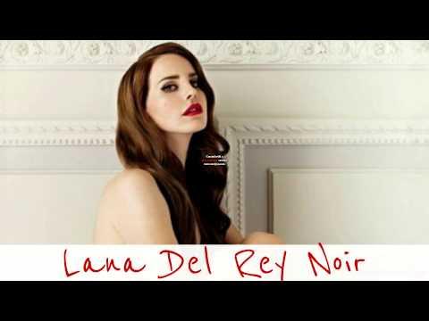 Lana Del Rey - Noir