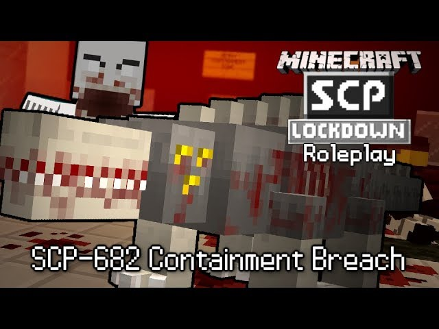SCP-682's CONTAINMENT BREACH! (Minecraft SCP Roleplay) #1