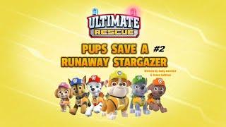 Щенячий патруль | 5 сезон 25 серия | Ultimate Rescue: Pups Save a Runaway Stargazer-2 ЧАСТЬ