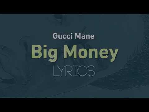 Gucci Mane - Big Money - (Lyrics) - SoundTrack