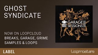 Ghost Syndicate Now On Loopcloud | BreakbeatGarage Samples Loops Sounds