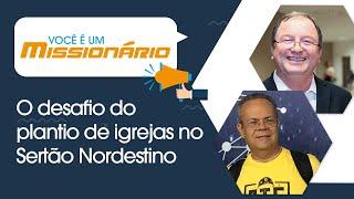 Você é um Missionário   O Desafio do Plantio de Igrejas no Sertão Nordestino   Episódio 07   IPP TV