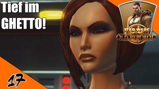 Tief im Ghetto! [Star Wars - The Old Republic Jedi Ritter Let