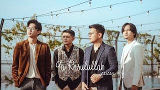 Download lagu YA RASULULLAH - ADAM (Cover)