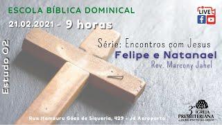 Felipe e Natanael | Rev. Marcony Jahel