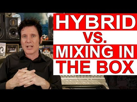 Hybrid Mixing vs Mixing In The Box: Warren Huart- Produce Like A Pro