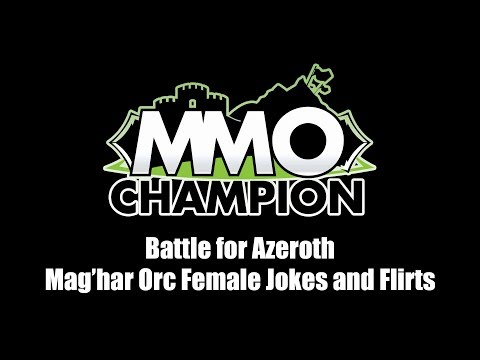 Battle for Azeroth - Mag'har Orc Female Jokes and Flirts