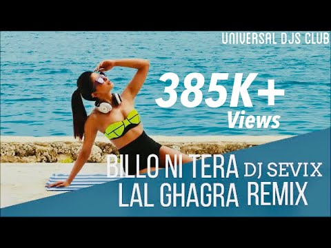 Billo Ni Tera Lal Ghagra ! Remix By DJ Sevix