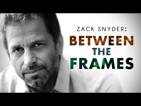 Zack Snyder: Between The Frames