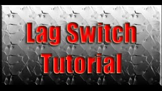 Lag Switch Tutorial - Very Easy
