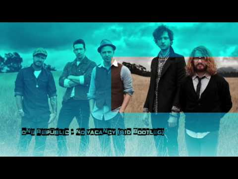 OneRepublic - No Vacancy (S!D Remix)