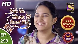 Yeh Un Dinon Ki Baat Hai - Ep 299 - Full Episode - 7th November, 2018