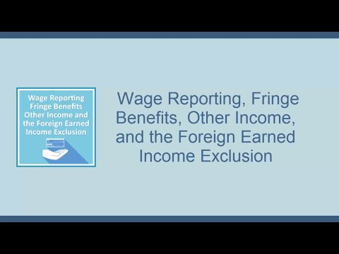 Wage Reporting, Fringe Benefits and the Foreign Earned Income Exclusion