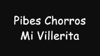 Pibes Chorros-Mi Villerita.wmv