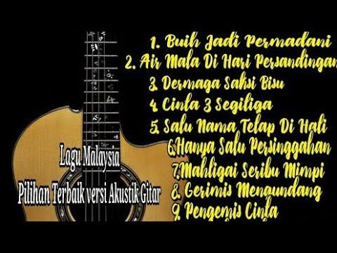 Lagu Malaysia pilihan terbaik Akustik gitar