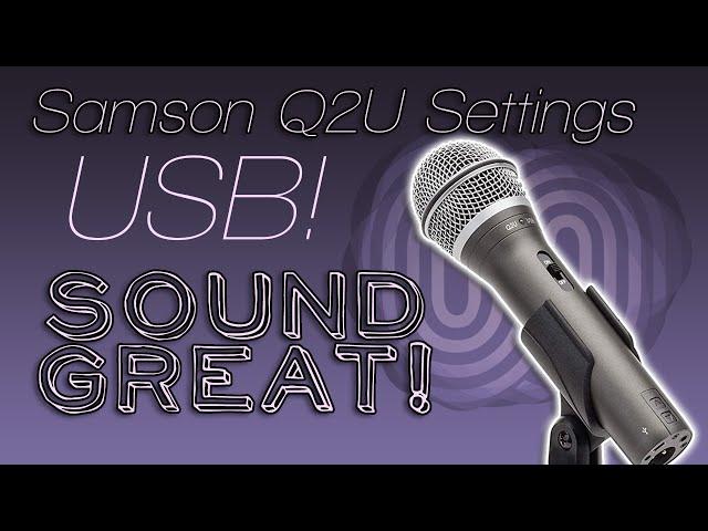Get the best quality from your Q2U - Samson Q2U USB OBS Setup!