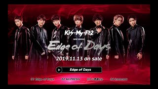 Kis-My-Ft2 NEW SINGLE 「Edge of Days」2019.11.13 on sale Buy Now→ht...