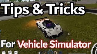 TIPS & TRICKS FOR VEHICLE SIMULATOR (ROBLOX)
