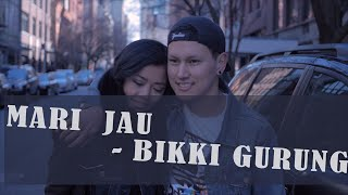 Mari Jau (Official Music Video) - Bikki Gurung